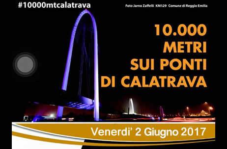Diecimila mt sui ponti di Calatrava